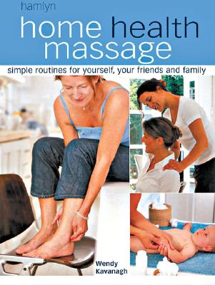 Image for Home Health Massage: Simple Routines for Yourself, Your Friends and Family