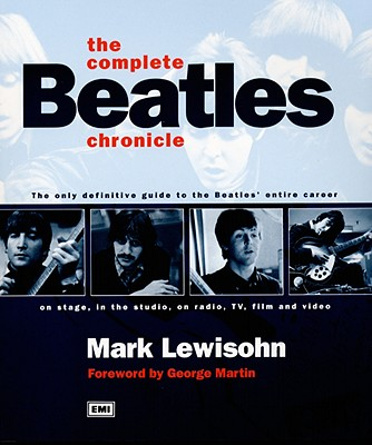 Image for The Complete Beatles Chronicle: The Only Definitive guide to the Beatles' entire career on stage, in the studio, on radio, TV, film and Video