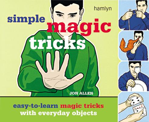 Image for Simple Magic Tricks: Easy-to-Learn Magic Tricks with Everyday Objects