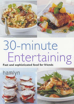 Image for 30-Minute Entertaining : Fast and Sophisticated Food for Friends (Pyramid Paperbacks)