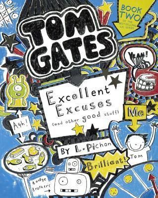 Excellent Excuses (And Other Good Stuff) (Turtleback School & Library Binding Edition) (Tom Gates), Pichon, Liz