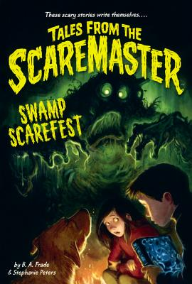 Swamp Scarefest! (Turtleback School & Library Binding Edition) (Tales from the Scaremaster), Frade, B. A.