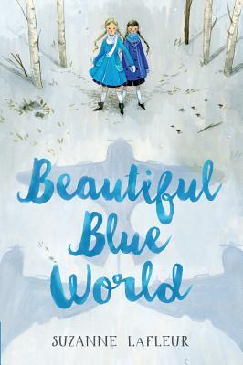 Beautiful Blue World (Turtleback School & Library Binding Edition), Suzanne LaFleur