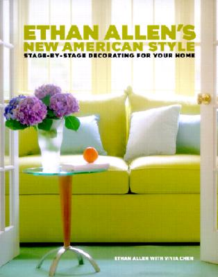Image for Ethan Allen's New American Style: Stage-by-Stage Decorating for Your Home