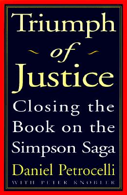 Image for Triumph of Justice : Closing the Book On the Simpson Saga