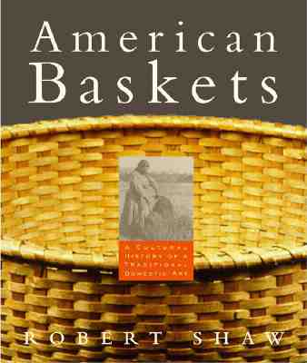 Image for American Baskets: A Cultural History of a Traditional Domestic Art