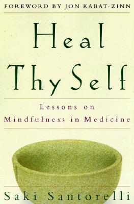 Image for Heal Thy Self: Lessons on Mindfulness in Medicine