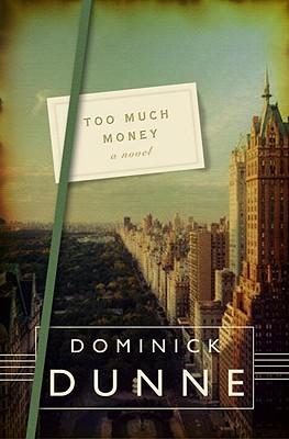 Too Much Money: A Novel, Dunne, Dominick