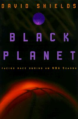 Image for Black Planet: Facing Race During an NBA Season