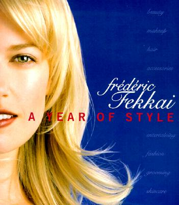 Image for Frederic Fekkai: A Year of Style
