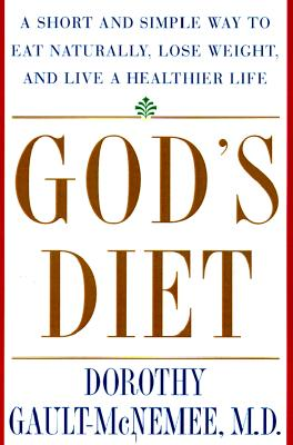 Image for God's Diet: A Short and Simple Way to Eat Naturally, Lose Weight, and Live a Healthier Life