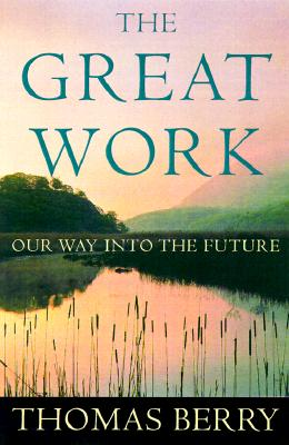 Image for The Great Work: Our Way into the Future