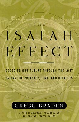 Image for The Isaiah Effect: Decoding Our Future Through the Lost Science of Prophecy