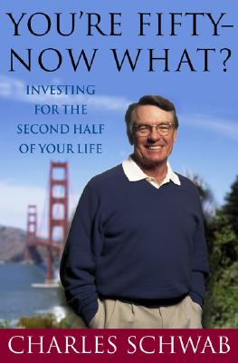 Image for You're Fifty--Now What?: Investing for the Second Half of Your Life