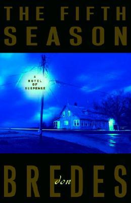 The Fifth Season: A Novel of Suspense, Bredes, Don