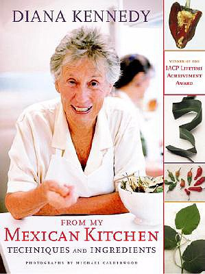 Image for From My Mexican Kitchen: Techniques and Ingredients