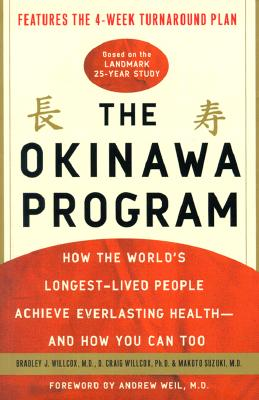 Image for OKINAWA PROGRAM, THE HOW THE WORLD'S LONGEST-LIVED PEOPLE ACHIEVE EVERLASTING HEALTH