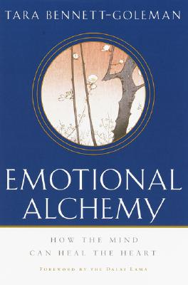 Image for Emotional Alchemy : How the Mind Can Heal the Heart
