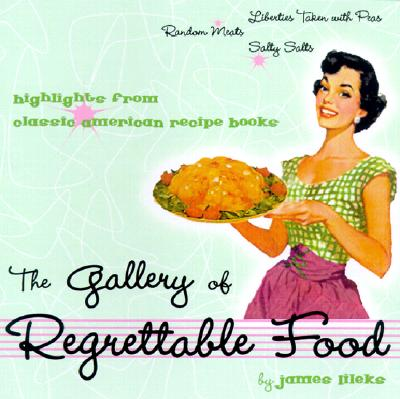The Gallery of Regrettable Food, Lileks, James