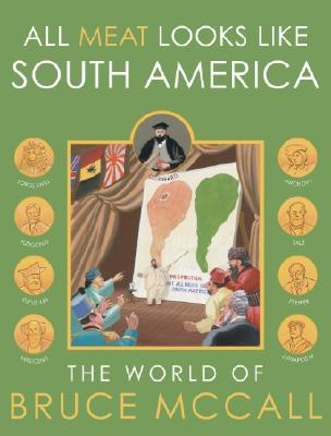 Image for All Meat Looks Like South America: The World Of Bruce McCall
