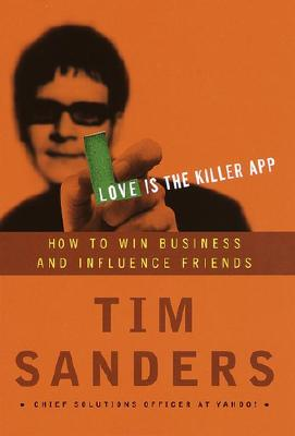 Image for Love Is the Killer App: How to Win Business and Influence Friends