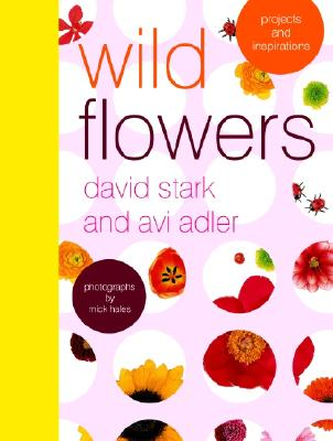 Image for Wild Flowers: Projects and Inspirations