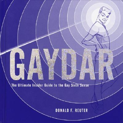 Image for Gaydar: The Ultimate Insider Guide to the Gay Sixth Sense