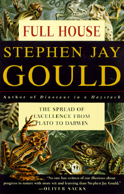 Full House: The Spread of Excellence from Plato to Darwin, Stephen Jay Gould