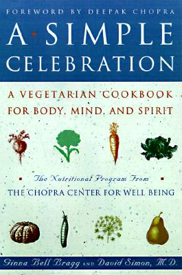 Image for A Simple Celebration: A Vegetarian Cookbook for Body, Mind and Spirit