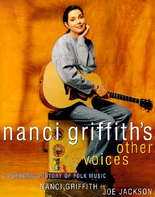 Image for Nanci Griffith's Other Voices: A Personal History of Folk Music