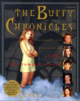 Image for Buffy Chronicles : The Unofficial  Companion to Buffy the Vampire Slayer