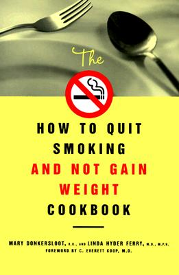 Image for HOW TO QUIT SMOKING AND NOT GAIN WEIGHT COOKBOOK, THE