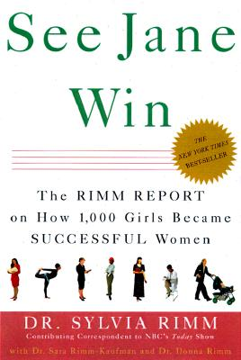 Image for See Jane Win: The Rimm Report on How 1,000 Girls Became Successful Women