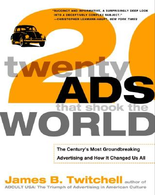 Image for Twenty Ads That Shook the World: The Century's Most Groundbreaking Advertising and How It Changed Us All