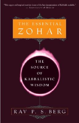 The Essential Zohar: The Source of Kabbalistic Wisdom, Rav P.S. Berg