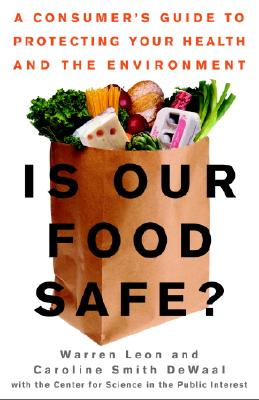 Image for Is Our Food Safe: A Consumer's Guide to Protecting Your Health and the Environment