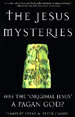 "Image for The Jesus Mysteries: Was the ""Original Jesus"" a Pagan God?"