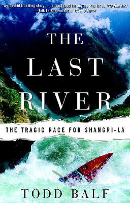 Image for The Last River: The Tragic Race for Shangri-la