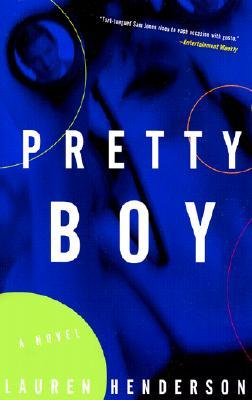PRETTY BOY : A SAM JONES NOVEL, LAUREN HENDERSON