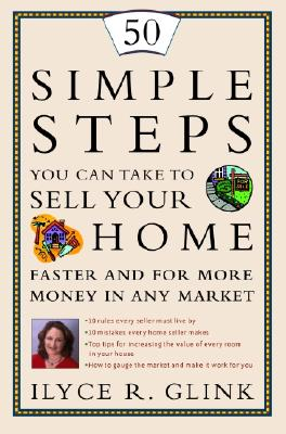 Image for 50 Simple Steps You Can Take to Sell Your Home Faster and for More Money in Any Market