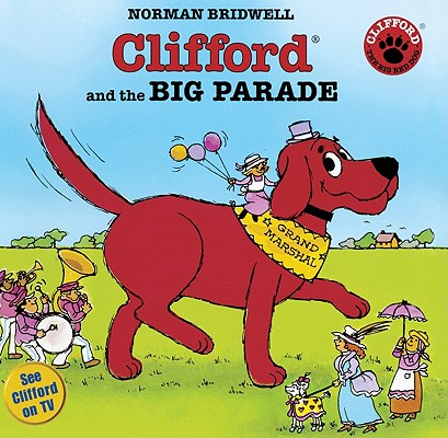 Clifford And The Big Parade (Turtleback School & Library Binding Edition) (Clifford the Big Red Dog), Norman Bridwell