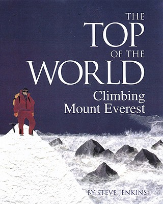 The Top Of The World: Climbing Mt. Everest (Turtleback School & Library Binding Edition), Jenkins, Steve