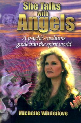 Image for She Talks With Angels: A Psychic-Medium's Guide into the Spirit World