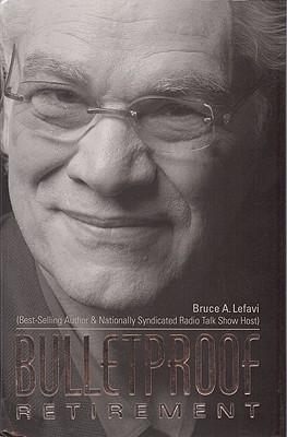 Bulletproof Retirement, Bruce Lefavi
