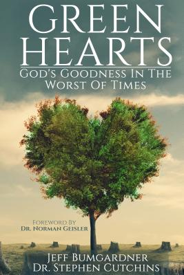 Image for Green Hearts: God's Goodness in the Worst of Times