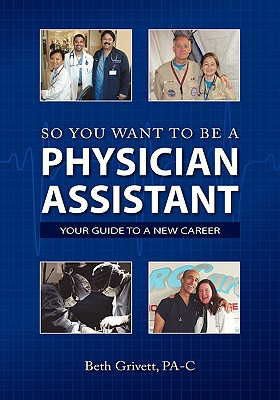 Image for SO YOU WANT TO BE A PHYSICIAN ASSISTANT