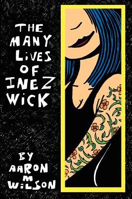 The Many Lives of Inez Wick, Wilson, Aaron M.