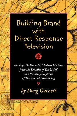 Building Brand with Direct Response Television, Garnett, Doug