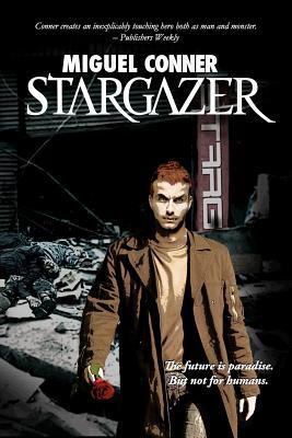 Stargazer: The  Dark Instinct Series Book 1, Conner, Miguel