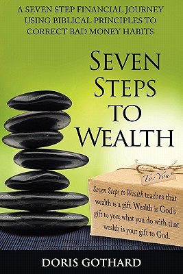 Seven Steps to Wealth, Gothard, Doris M.